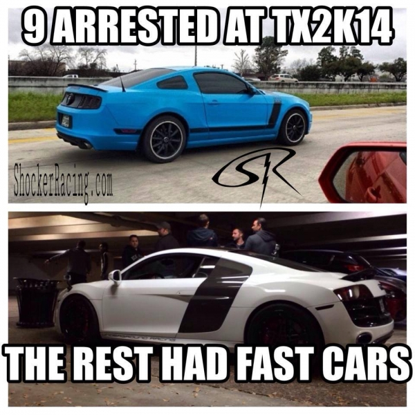 9 Arrested at TX2k14 the rest had fast cars meme