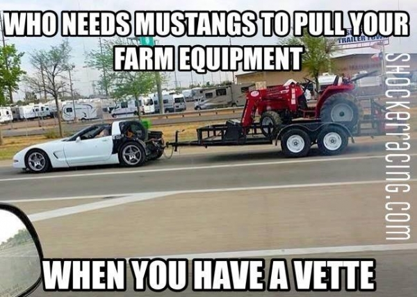 Corvette pulling a trailer and tractor meme